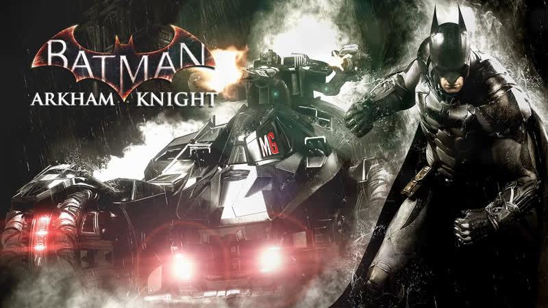 ► Batman Arkham Knight 3 → Кампания, Тёмный Рыцарь [i516GBGTX1060GTX660]