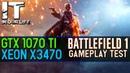 Battlefield 1 /Xeon x3470 /GTX 1070 ti /benchmark /gameplay test /1080p