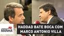 Haddad bate boca com Marco Antonio Villa   Jornal da Manhã