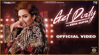 Get Dirty Song ft Esha Gupta (Full Video ) Latest Hindi Dance Song
