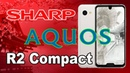 Sharp Aquos R2 compact — флагман на S845 с 2 вырезами на экране