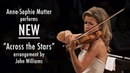 Anne-Sophie Mutter Performs NEW Across the Stars Arrangement by John Williams