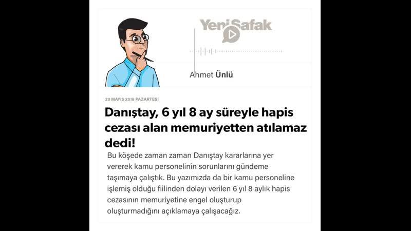 Ahmet Ünlü - Danıştay, 6 yıl 8 ay süreyle hapis cezası alan memuriyetten atılamaz dedi! - 20.05.2019
