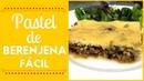 Pastel de Berenjena con carne | Cocina de Addy