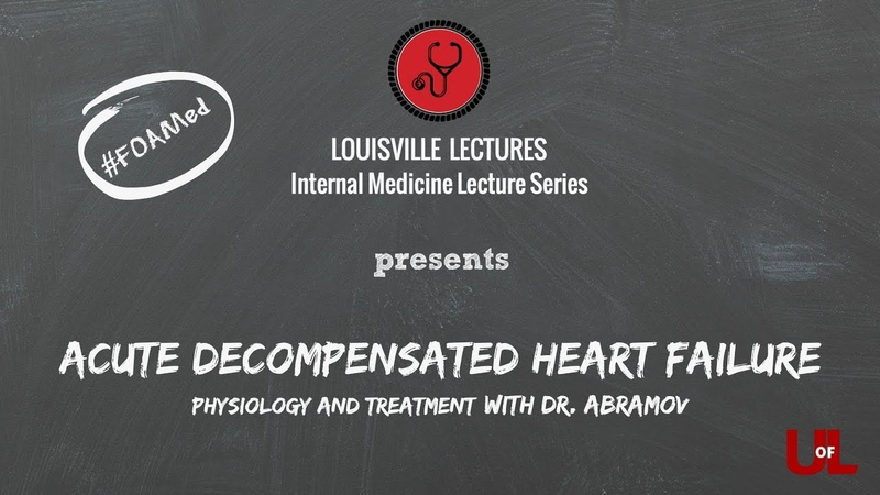 Acute Decompensated Heart Failure Physiology and Treatment with Dr Abramov