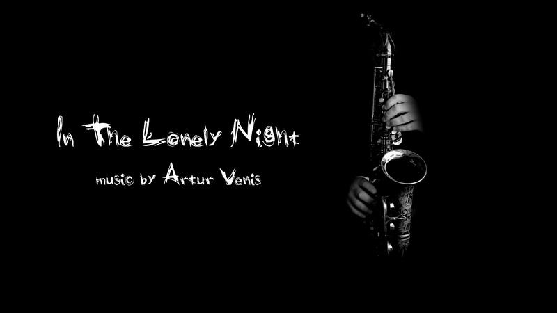 Artur Venis - In The Lonely Night