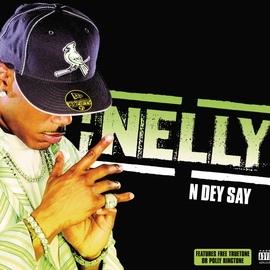 Nelly альбом N Dey Say