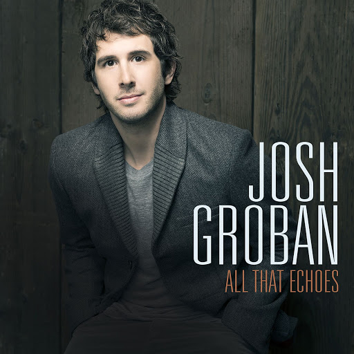 Josh Groban альбом All That Echoes (Deluxe)