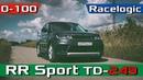 2018 Range Rover Sport TD V6 3 0 249hp 0 100 Рендж Ровер Спорт разгон 1 4 launch control