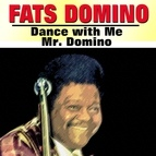 Fats Domino альбом Dance with Me Mr. Domino