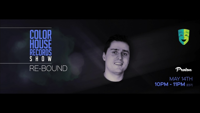 Re-Bound - Color House Records@ Proton Radio 2018 May 14.
