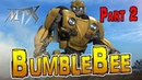 BumbleBee by MPX: Part 2