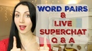 English Word Pairs LIVE SUPERCHAT Q A
