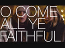 O COME ALL YE FAITHFUL | ПРИДИТЕ ВСЕ ВЕРНЫЕ (11.12.15 - 14.32)