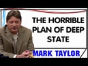 Mark Taylor October 20 2018 — THE HORRIBLE PLAN OF DEEP STATE — Mark Taylor Update 10 20 2018
