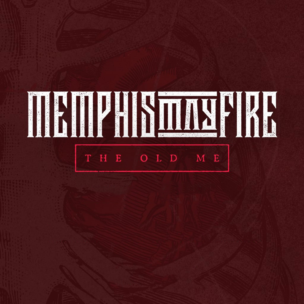 Memphis May Fire - The Old Me [Single] (2018)