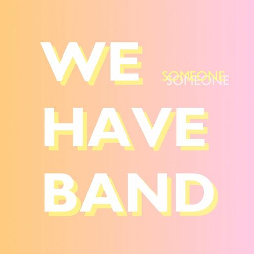We Have Band альбом Someone