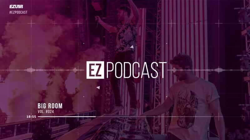 SICK DROPS Best Big Room House Mix 🔥 [September 2018] Vol. 024 ¦ EZUMI