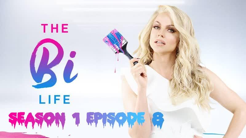 The Bi Life S01E08 (Eng) 720p Web
