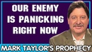 Mark Taylor Update 11/16/2018 — OUR ENEMY IS PANICKING RIGHT NOW