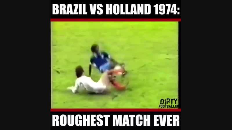 Бразилия Голландия 1974 самый жёсткий матч