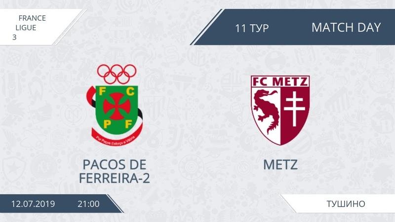 AFL19. France. Ligue 3. Day 11. Pacos de Ferreira-2 - Metz.