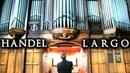 HANDEL - LARGO - ORGAN OF ALBION CHURCH - JONATHAN SCOTT