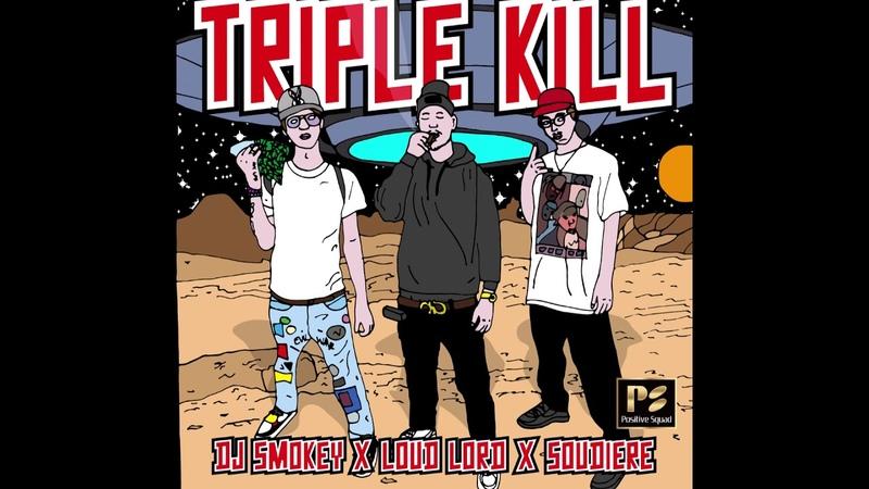 DJ Smokey, Loud Lord Soudiere - Triple Kill (Official Audio)