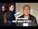 My Review of 'MARY QUEEN OF SCOTS' Movie | Saoirse Ronan and Margot Robbie Are Remarkable