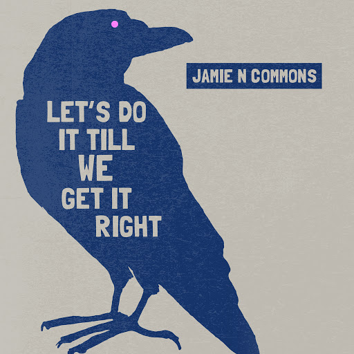 Jamie N Commons альбом Let's Do It Till We Get It Right