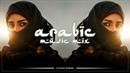 Muzica Arabeasca Noua Aprilie 2018 Arabic Music Mix 2018 Best Arabic House Music