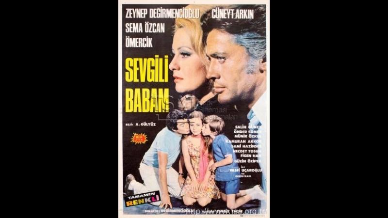 Sevgili Babam (1969) - Zeynep Değirmencioğlu _ Cüneyt Arkın