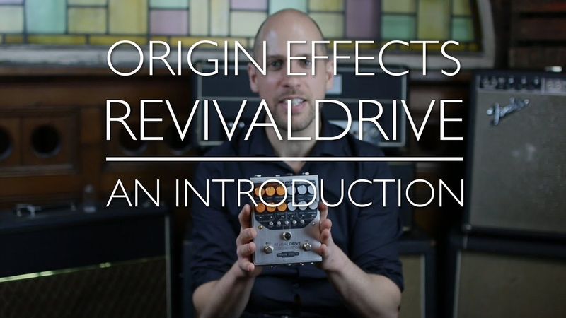 Origin Effects RevivalDRIVE - A Rough Guide - Part 1: Introducing our first overdrive pedal