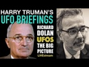 Harry Truman's UFO Briefings. Richard Dolan UFOs The Big Picture.