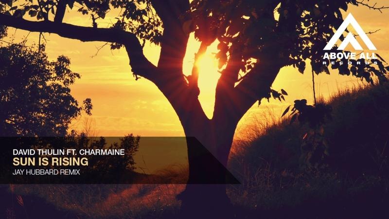 David Thulin ft. Charmaine - Sun Is Rising (Jay Hubbard Remix)