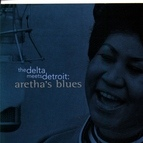 Aretha Franklin альбом The Delta Meets Detroit: Aretha's Blues