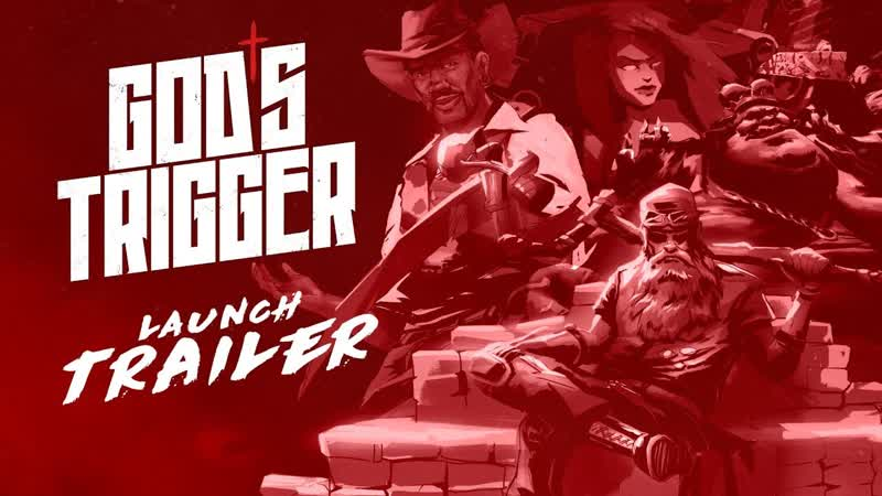 Релизный трейлер God's Trigger