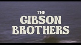 The Gibson Brothers - Cool Drink of Water