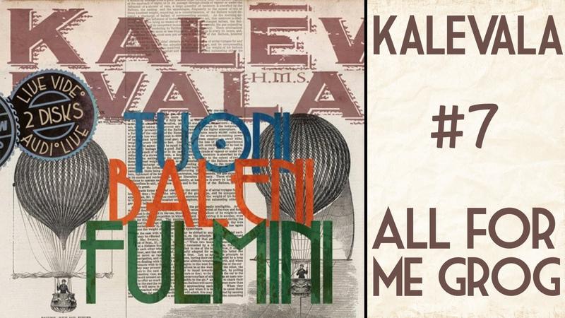 Kalevala - All For Me Grog - Tuoni Baleni Fulmini 7