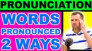 English Words Pronounced Two Ways
