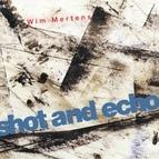 Wim Mertens альбом Shot and Echo - A Sense of Place