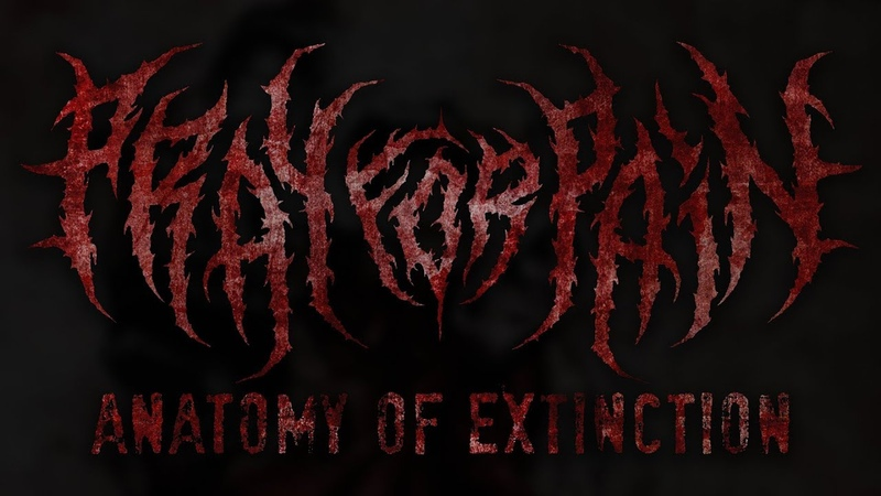 PRAY FOR PAIN - ANATOMY OF EXTINCTION [OFFICIAL EP STREAM] (2018) SW EXCLUSIVE