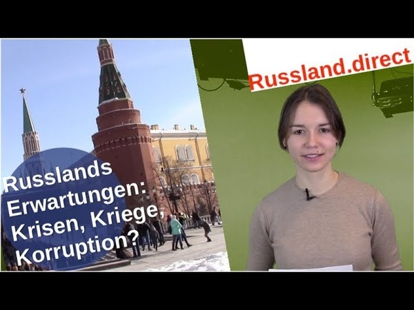 Russlands Erwartungen: Krisen, Kriege, Korruption?