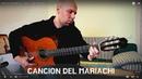 Antonio Banderas - Cancion del Mariachi - Guitar Cover
