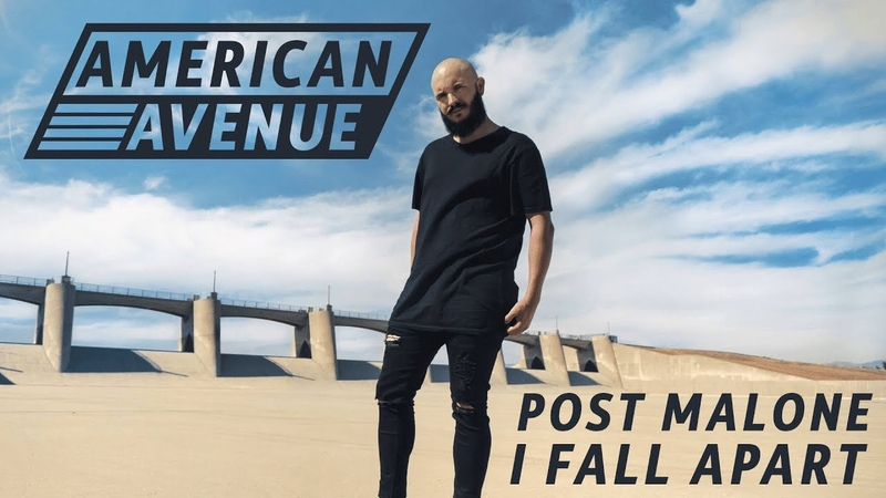 Post Malone - I Fall Apart (Cover by American Avenue)