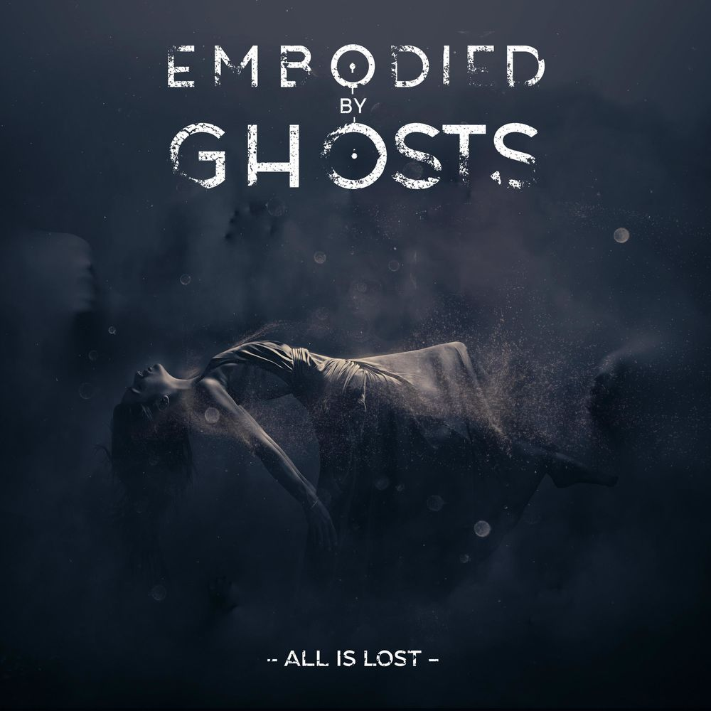 Embodied by Ghosts - All Is Lost [EP] (2019)