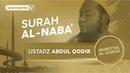 Surah An naba` Ustadz Abdul Qodir FULL