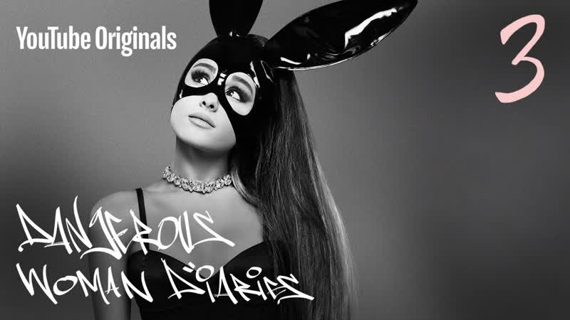 Dangerous Woman Diaries Ep3 - Grateful