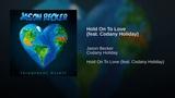 Jason Becker (feat. Codany Holiday) - Hold On To Love