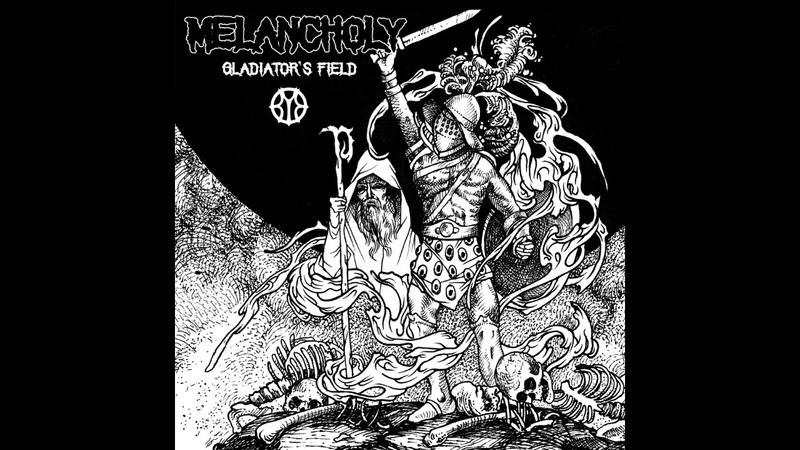 Melancholy - Gladiators Field (2018)